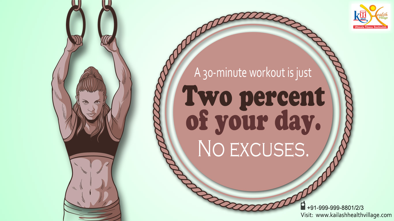 Do not make excuses against your complete workout regime