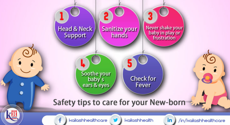 Safety tips to care for your New-born
