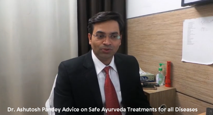 Dr. Ashutosh Pandey Advice on Safe Ayurveda Treatments for all Diseases