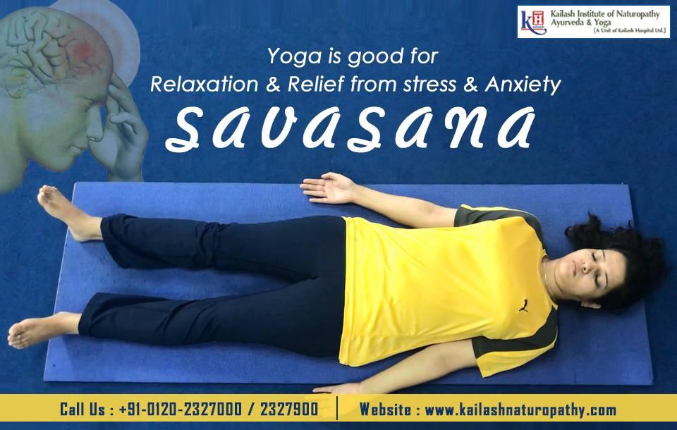 Savasana induces deep relaxation & works wonderful to reduce all stress, anxiety & phobias