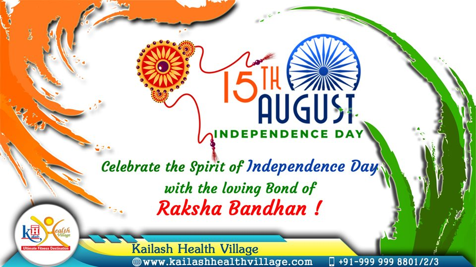 Kailash Health Village wishes you all a Happy Independence Day & Raksha Bandhan!