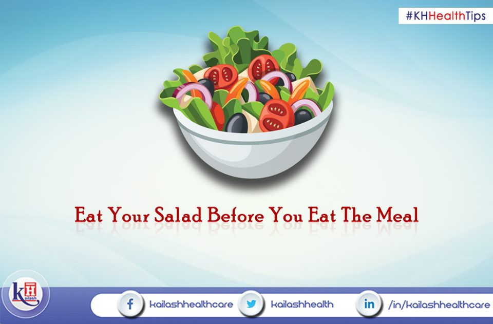 Eating salad before a meal helps to increase vegetable intake as they are high in fibre. Enjoy Green Salads!
