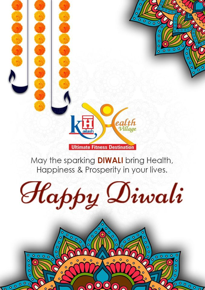 Kailash Health Village a wishes you & your family a healthy, prosperous & Happy Diwali.