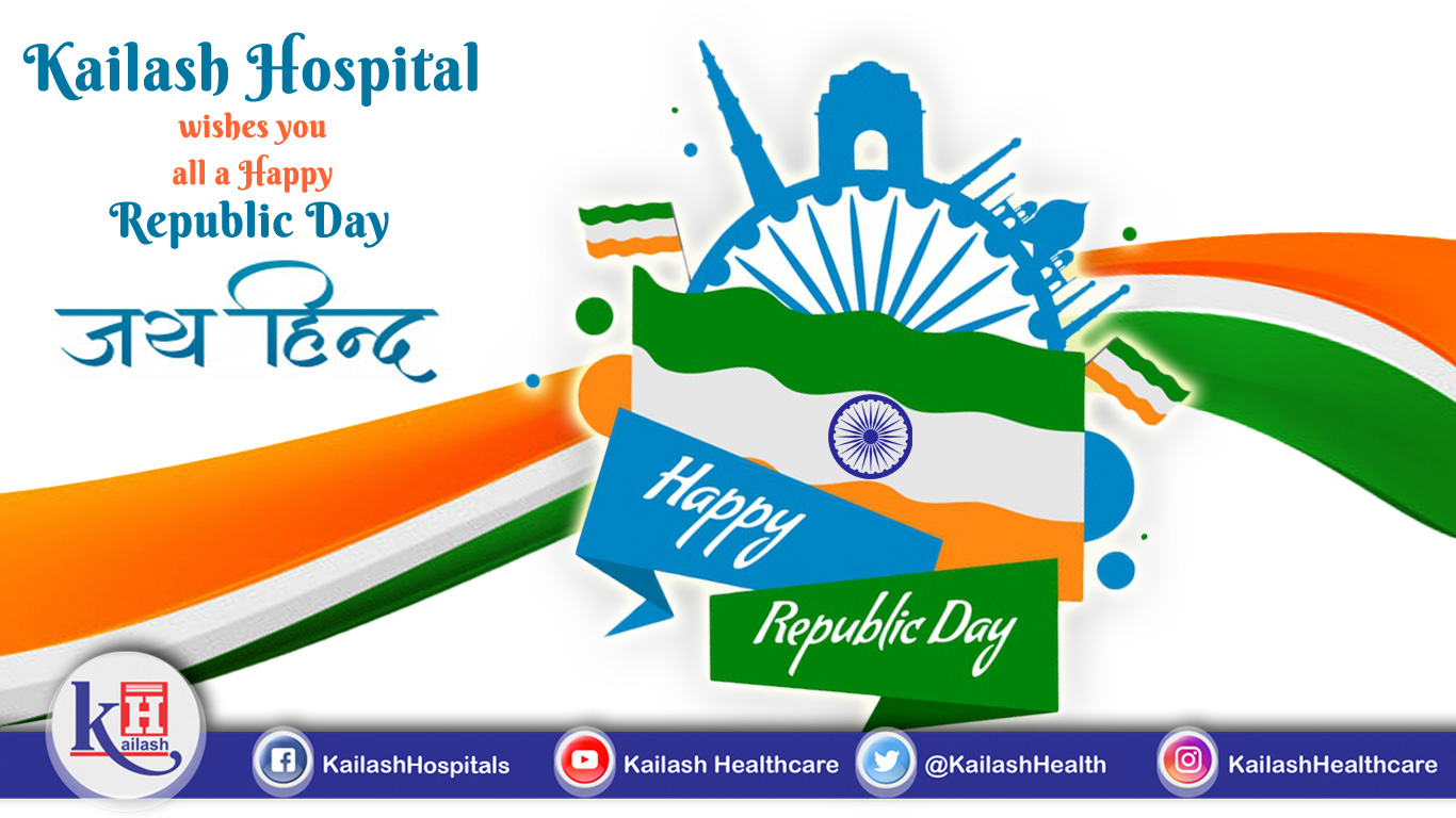 Kailash Hospital wishes you all a Happy Republic Day.