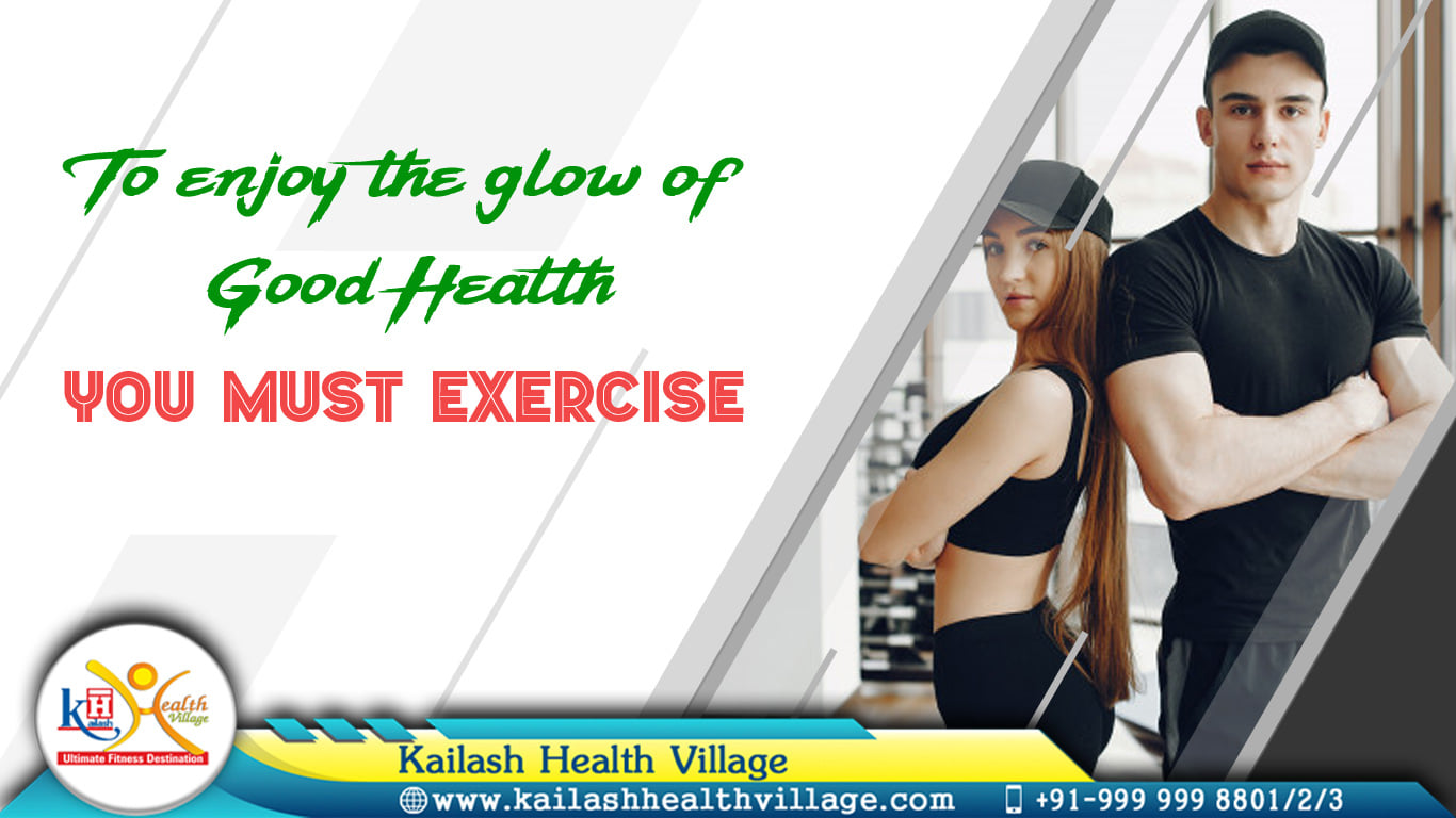 Regular Exercise & Physically active lifestyle is the secret of Healthy Life. Join the Best Gym of NCR, Kailash Health Village.