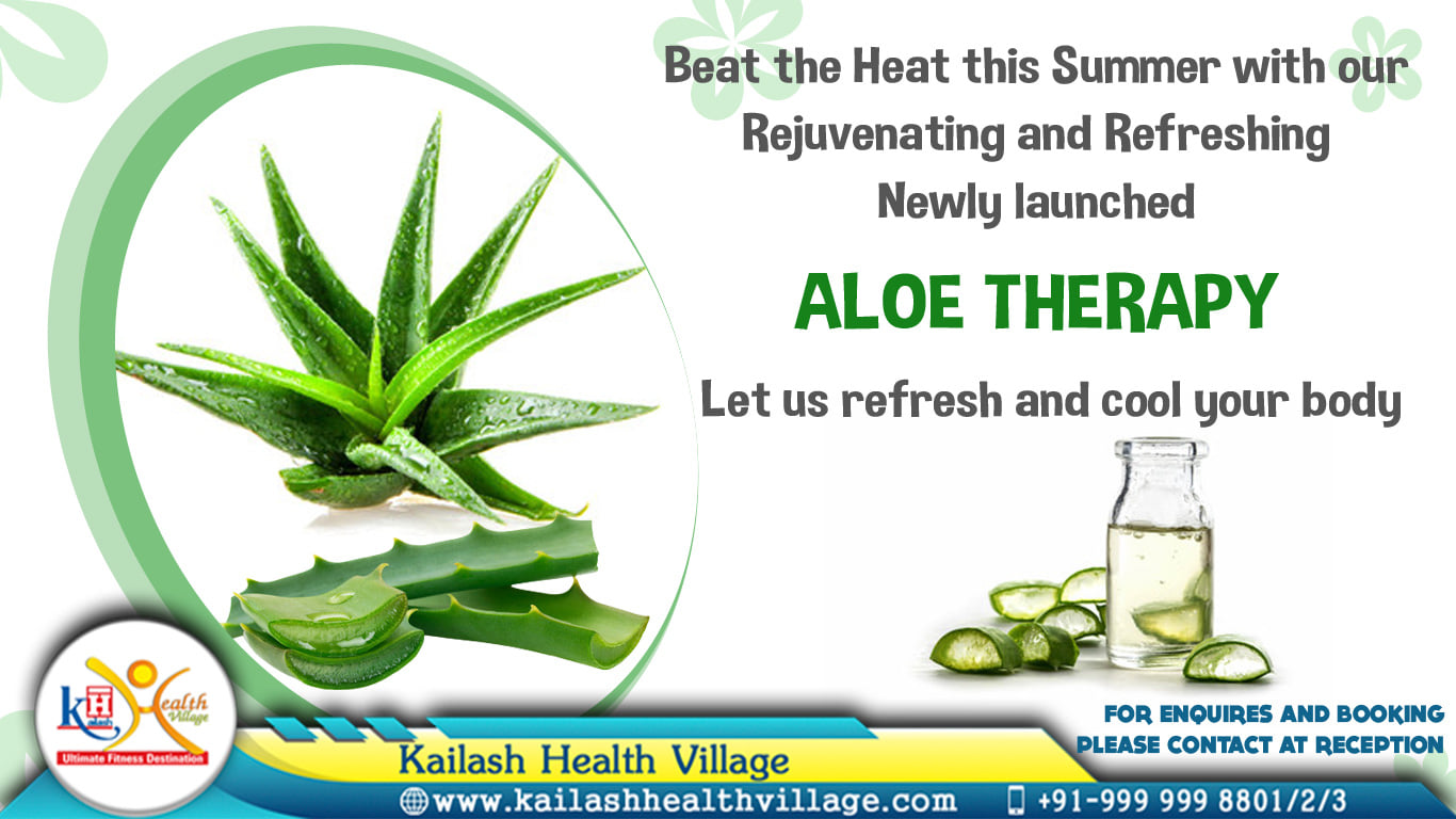 To Keep your Summer Cool & Refreshed, Kailash Health Village is Launching the Aloe Therapy. Get Ultimate Rejuvenation.