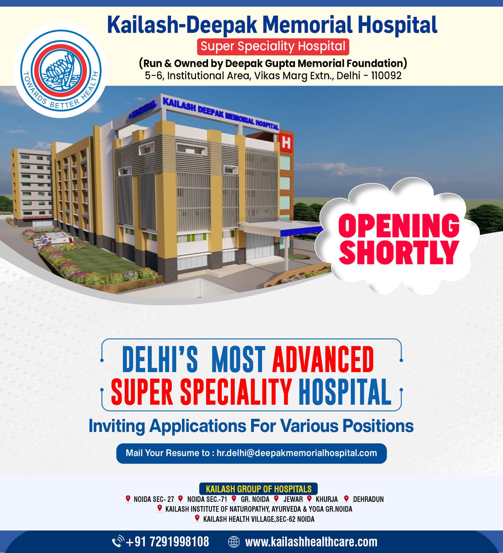 Delhi's Most Advanced Super Speciality Hospital - Kailash Deepak Memorial Hospital Inviting Applications for various positions.